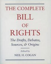 The Complete Bill of Rights: The Drafts, Debates, Sources, and Origins-ExLibrary