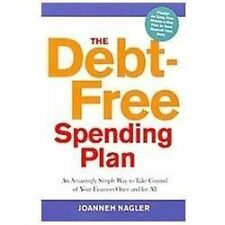 The Debt-Free Spending Plan: An Amazingly Simple Way to Take Control of Your Fin