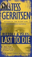 Rizzoli and Isles Ser.: Last to Die 10 by Tess Gerritsen (2013, Paperback)