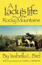 A Lady's Life in the Rocky Mountains (The Western Frontier Library, 14), Isabell