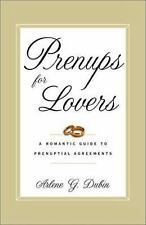 Prenups for Lovers : A Romantic Guide to Prenuptial Agreements by Arlene G. D...