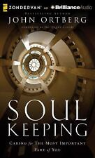 Soul Keeping : Caring for the Most Important Part of You by John Ortberg...