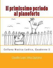 Musica Ludica: Il Primissimo Periodo Al Pianoforte : Dalla Fase Propedeutica...