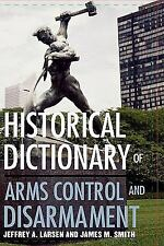Historical Dictionary of Arms Control and Disarmament (Historical Dict-ExLibrary
