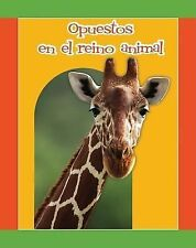 Opuestos en el reino animal Animal Opposites (Facil De Leer Easy Readers) (Spani