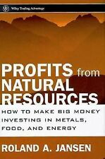 Wiley Trading Profits from Natural Resources : How to Make Big Money...