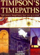 Timpson's Time Paths: Journeys Through History from the Stone Age to Steam,GOOD