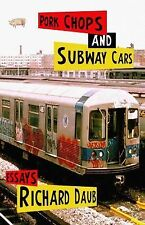 Pork Chops and Subway Cars by Richard Daub (2006, Paperback)