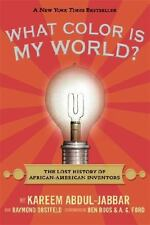 What Color Is My World? : The Lost History of African-American Inventors by...