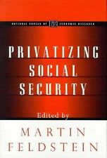 Privatizing Social Security (National Bureau of Economic Research Project Report