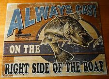 ALWAYS CAST ON THE RIGHT SIDE OF THE BOAT Fishing Cabin Lodge Home Decor Sign