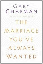 The Marriage You've Always Wanted by Gary Chapman (2013, Paperback, New Edition)