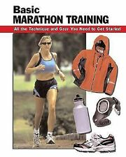 How to Basics: Basic Marathon Training : All the Techniques and Equipment You...