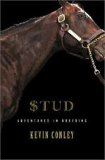Stud : Adventures in Breeding by Kevin Conley (2002, Hardcover)horse racing