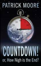 Sir Patrick Moore SIGNED Countdown!: or, How Nigh is The End? NEW, UNREAD book