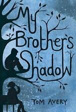 My Brother's Shadow by Tom Avery (2014, Hardcover)