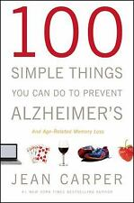 100 Simple Things You Can Do to Prevent Alzheimer's and Age-Related Me-ExLibrary