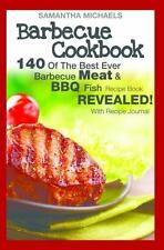 Barbecue Cookbook : 140 of the Best Ever Barbecue Meat and Bbq Fish Recipes...