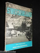 A Fortnight in Switzerland by Commander R G Studd - 1961 - Vintage Swiss Travel