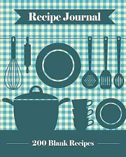 Recipe Journal : 200 Blank Recipe Templates You Can Use to Create Your Own...