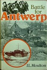 BATTLE FOR ANTWERP - LIBERATION OF CITY & OPENING OF THE SCHELDT, 1978 BOOK