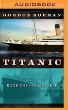 Titanic - Unsinkable Bk. 1 by Gordon Korman (2016, MP3 CD, Unabridged)