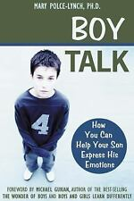 Boy Talk : How You Can Help Your Son Express His Emotions by Mary Polce-Lynch...