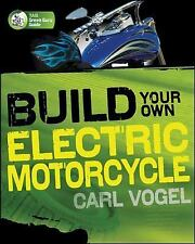 Build Your Own Electric Motorcycle Book~Step-by-Step Info~Materials~Specs~NEW!