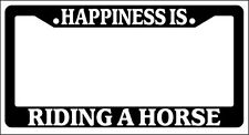 Black License Plate Frame Happiness Is... Riding A Horse Auto Accessory Novelty