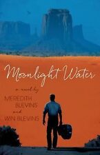 Moonlight Water by Win Blevins and Meredith Blevins (2015, Hardcover)