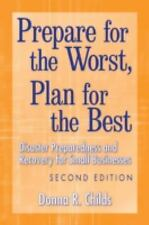 Prepare for the Worst, Plan for the Best: Disaster Preparedness and Re-ExLibrary