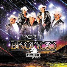Por Ti by Bronco el Gigante de America (CD Only 1 Left , Solo 1 !! Brand New