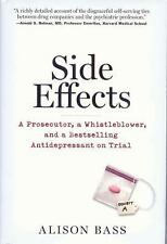 Side Effects: A Prosecutor, a Whistleblower, and a Bestselling Antidepressant on