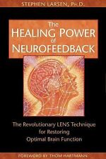 The Healing Power of Neurofeedback: The Revolutionary LENS Technique for Restori