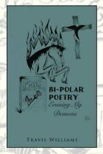 Bi-Polar Poetry : Erasing My Demons by Travis Williams (2013, Paperback)