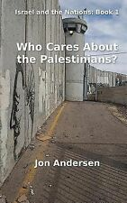 Who Cares about the Palestinians? by Jon Andersen (2013, Paperback)