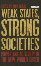 Weak States, Strong Societies : Power and Authority in the New World Order...