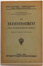 Le travestissement Essai de psycho-pathologie Dr MASSON. 1935 /Histoire médecine