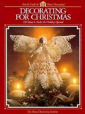 Decorating for Christmas: 136 Ideas to Make the Holidays Special (1992, Hardc...