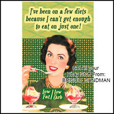 "Fridge Fun Refrigerator Magnet ""...BEEN ON A FEW DIETS..."" Funny Retro"