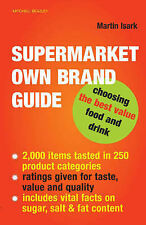 Supermarket Own Brand Guide: Choosing the Best Value Food and Drink, Martin Isar