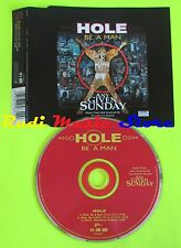 CD Singolo HOLE Be a man 2000 Warner Music AUSTRALIA 7567846312 no mc dvd (S11*)