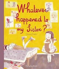 Whatever Happened to My Sister by Simona Ciraolo (Hardback, 2015) [A001]