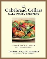 The Cakebread Cellars Napa Valley Cookbook: Wine and Recipes to Celebrate Every