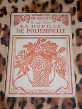 LA PUPILLE DE POLICHINELLE - O. Le Roy - Hachette, bibliothèque blanche - 1925