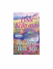 Till There Was You by Lynn Kurland (2009, Paperback)