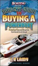 Boating Magazine's Insider's Guide to Buying a Powerboat: Featuring Tips and Tr