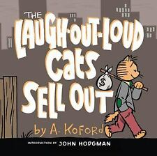 The Laugh-out-loud Cats Sell Out by Adam Koford.