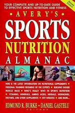 Avery's Sports Nutrition Almanac: Your Complete and Up-to-date Guide to Sports N