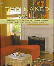 The Naked Wall: Inspiring Ideas for Dressing and Accessorizing Your Walls with P